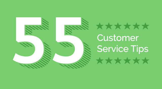 55 Tips and Resources to Help Improve Customer Service