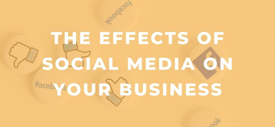 the effects of social media on your business